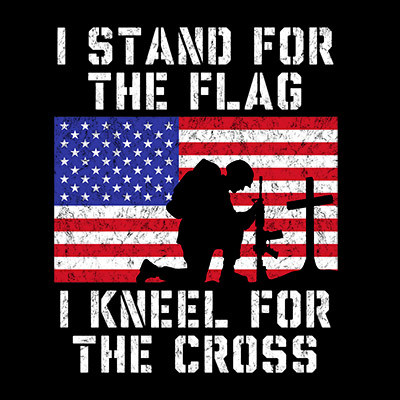 I Stand For The Flag I Kneel For The Cross