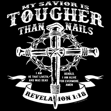 My Savior is Tougher Than Nails Christian